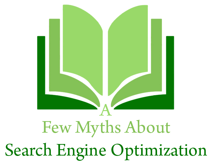 A Few Myths About Search Engine Optimization
